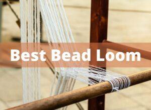 Best Bead Loom
