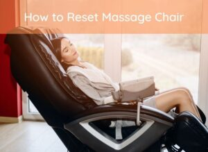 How to Reset Massage Chair