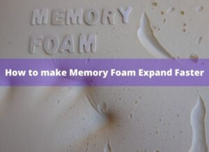 How to make Memory Foam Expand Faster