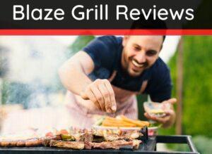 Blaze Grill Reviews