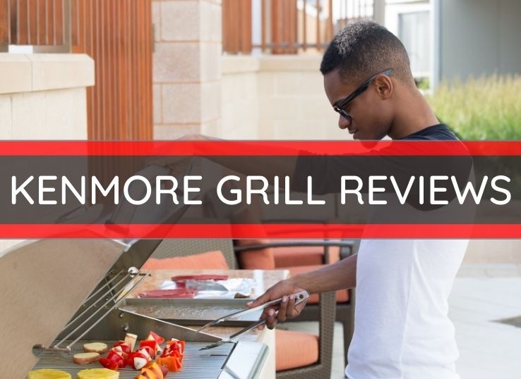 KKENMORE GRILL REVIEWS