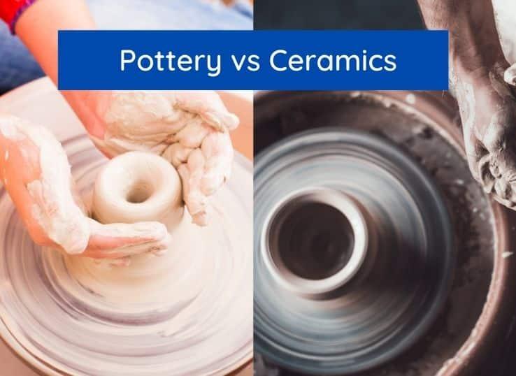 Pottery vs Ceramics