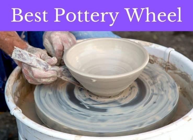 Best Pottery Wheel