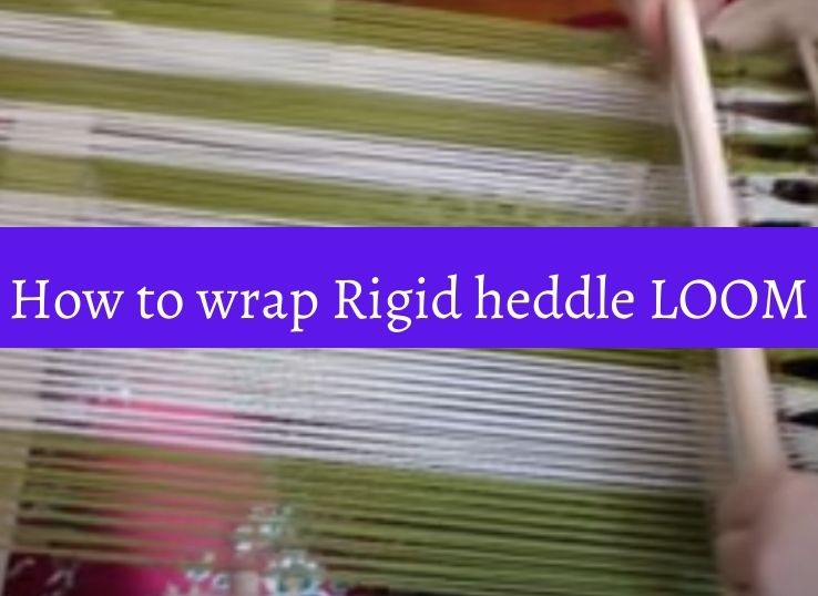 How to wrap rigid Heddle Loom