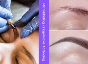 Microblading vs Eyebrows Tattooing